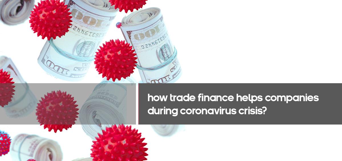 How trade finance helps companies during Coronavirus crisis?